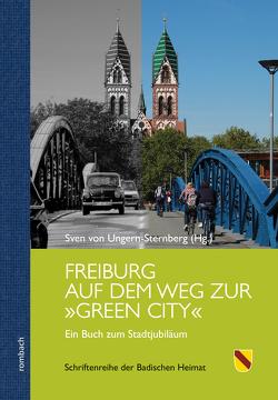 Freiburg auf dem Weg zur »Green City« von von Ungern-Sternberg,  Sven