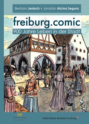 freiburg.comic von Alcina Segura,  Jonatan, Jenisch,  Bertram