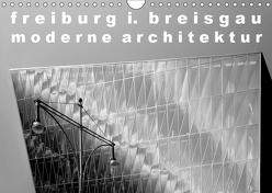 freiburg i. breisgau moderne architektur (Wandkalender 2019 DIN A4 quer) von A. Langenkamp,  Wolfgang