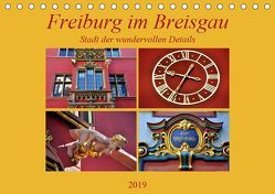 Freiburg im Breisgau – Stadt der wundervollen Details (Tischkalender 2019 DIN A5 quer) von Thauwald,  Pia