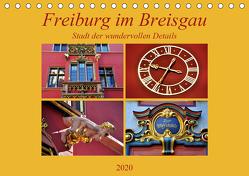 Freiburg im Breisgau – Stadt der wundervollen Details (Tischkalender 2020 DIN A5 quer) von Thauwald,  Pia