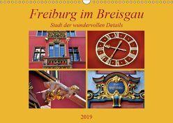 Freiburg im Breisgau – Stadt der wundervollen Details (Wandkalender 2019 DIN A3 quer) von Thauwald,  Pia
