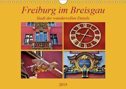 Freiburg im Breisgau – Stadt der wundervollen Details (Wandkalender 2019 DIN A4 quer) von Thauwald,  Pia