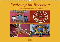 Freiburg im Breisgau – Stadt der wundervollen Details (Wandkalender 2020 DIN A3 quer) von Thauwald,  Pia