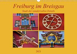 Freiburg im Breisgau – Stadt der wundervollen Details (Wandkalender 2021 DIN A3 quer) von Thauwald,  Pia