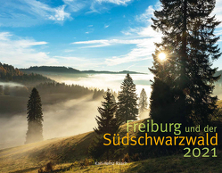 FREIBURG UND DER SÜD-SCHWARZWALD 2021 von Raach,  Karl-Heinz