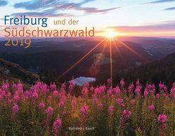 Freiburg und der Südschwarzwald 2019 von Raach,  Karl-Heinz