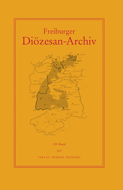Freiburger Diözesan-Archiv, 139. Band 2019 von Schmider,  Christoph