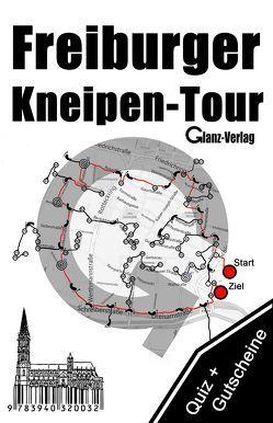 Freiburger Kneipen-Tour * Kneipenquiz + Kneipengutscheine von Edelmann,  Katharina, Glanz,  Udo, Joblin,  Bob, Joblin,  Robert Jack