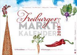 Freiburger Marktkalender 2019 von Schmidt,  Albert Josef, Stechl,  Hans-Albert, Wick,  Wolfgang, Wieber,  Matthias