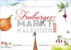 Freiburger Marktkalender 2022 von Stechl,  Hans-Albert, Wick,  Wolfgang