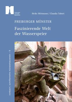 Freiburger Münster – Faszinierende Welt der Wasserspeier von Mittmann,  Heike, Tabori,  Claudia