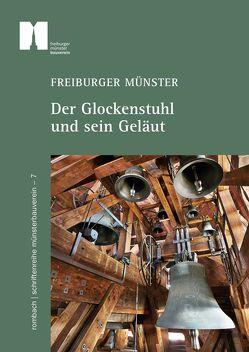 Freiburger Münster – Der Glockenstuhl und sein Geläut von Debusmann,  Jan-Aurel, Kramer,  Kurt, Wittekind,  Johannes