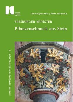 Freiburger Münster – Pflanzenschmuck aus Stein von Bogenrieder,  Arno, Mittmann,  Heike