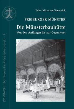 Freiburger Münster – Die Münsterbauhütte von Faller,  Yvonne, Mittmann,  Heike, Zumbrink,  Stephanie