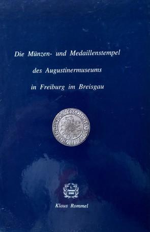 Freiburger Münzblätter / Die Münzen- und Medaillenstempel des Augustiner-Museums in Freiburg im Breisgau von Rommel,  Klaus