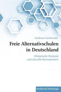 Freie Alternativschulen in Deutschland von Lischewski,  Andreas