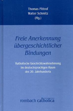 Freie Anerkennung übergeschichtlicher Bindungen' von Pittrof,  Thomas, Schmitz,  Walter