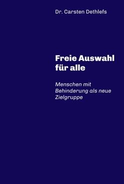 Freie Auswahl für alle von Dethlefs,  Carsten