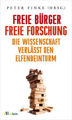 Freie Bürger, freie Forschung von Finke,  Peter