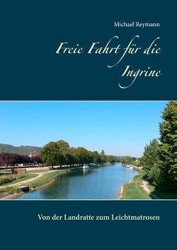 Freie Fahrt für die Ingrine von Reymann,  Michael