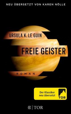 Freie Geister von Le Guin,  Ursula K., Noelle,  Karen