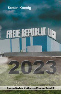 Freie Republik Lich – 2023 von Koenig,  Stefan