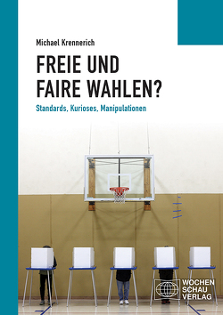 Freie und faire Wahlen? von Krennerich,  Michael