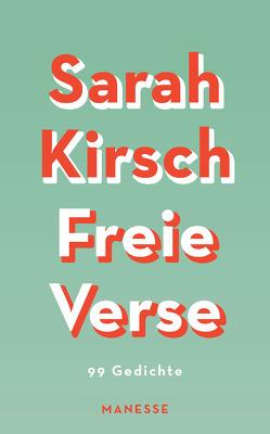 Freie Verse von Kirsch,  Sarah