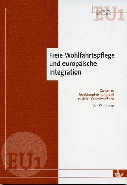 Freie Wohlfahrtspflege und europäische Integration von Lange,  Chris