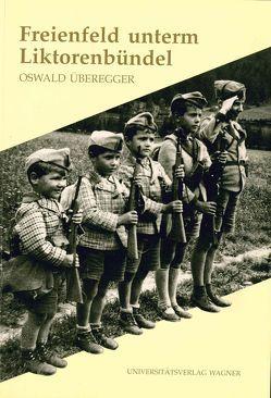 Freienfeld unterm Liktorenbündel von Überegger,  Oswald