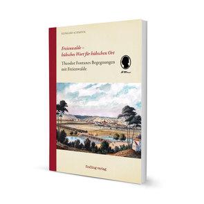 Freienwalde – hübsches Wort für hübschen Ort von Schmook,  Reinhard