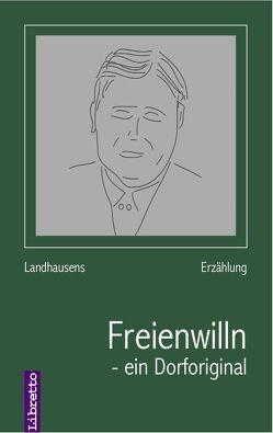 Freienwilln – ein Original von Peter,  Landhausen