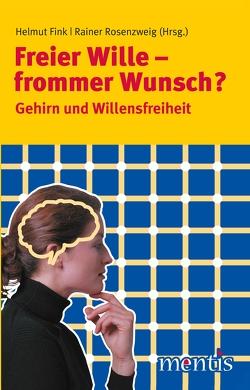 Freier Wille – frommer Wunsch? von Fink,  Helmut, Rosenzweig,  Rainer