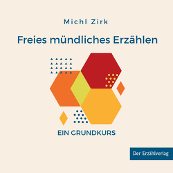 Freies mündliches Erzählen von Zirk,  Michl