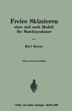 Freies Skizzieren ohne und nach Modell für Maschinenbauer von Keiser,  Karl