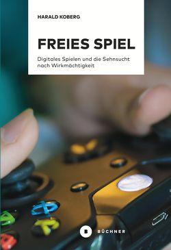 Freies Spiel von Koberg,  Harald