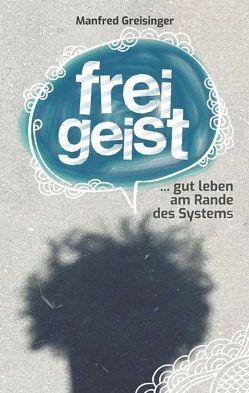 Freigeist von Greisinger,  Manfred