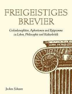 Freigeistiges Brevier von Schaare,  Jochen