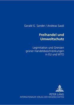 Freihandel und Umweltschutz von Sander,  Gerald G., Sasdi,  Andreas