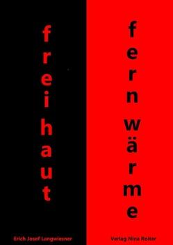 Freihaut/Fernwärme von Langwiesner,  Erich Josef