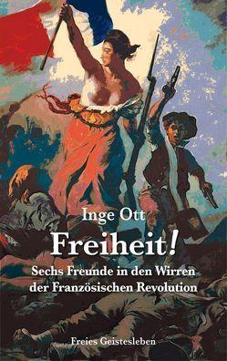 Freiheit! von Ott,  Inge