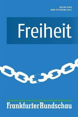 Freiheit von Festerling,  Arnd, Mika,  Bascha