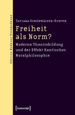 Freiheit als Norm? von Schönwälder-Kuntze,  Tatjana