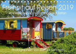 Freiheit auf Reisen 2019. Impressionen vom Camping und Zelten (Tischkalender 2019 DIN A5 quer) von Lehmann,  Steffani