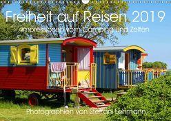 Freiheit auf Reisen 2019. Impressionen vom Camping und Zelten (Wandkalender 2019 DIN A3 quer) von Lehmann,  Steffani
