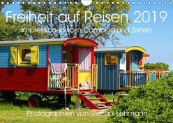 Freiheit auf Reisen 2019. Impressionen vom Camping und Zelten (Wandkalender 2019 DIN A4 quer) von Lehmann,  Steffani