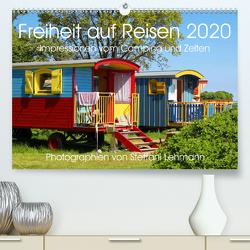Freiheit auf Reisen 2020. Impressionen vom Camping und Zelten (Premium, hochwertiger DIN A2 Wandkalender 2020, Kunstdruck in Hochglanz) von Lehmann,  Steffani