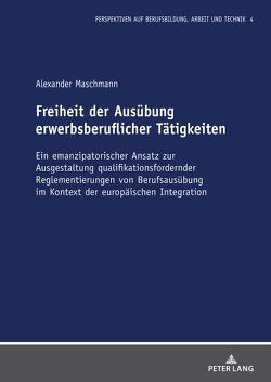 Freiheit der Ausübung erwerbsberuflicher Tätigkeiten von Maschmann,  Alexander