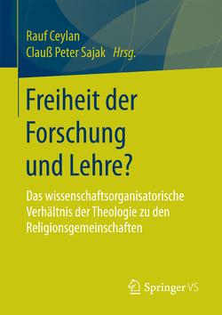 Freiheit der Forschung und Lehre? von Ceylan,  Rauf, Sajak,  Clauß Peter